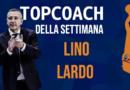 LINO LARDO E' IL TOP COACH DELLA SETTIMANA