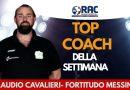 IL TOP COACH DELLA SETTIMANA E' CLAUDIO CAVALIERI